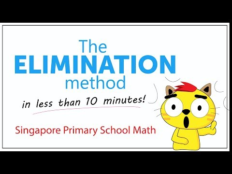 The Elimination Method (Singapore Math Problem Solving made easy!)