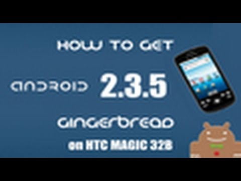 Tutorial: HTC Magic 32B Android 2.3.5