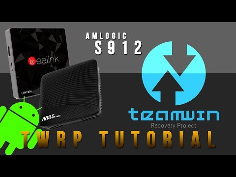 Android Backup Tutorial: TWRP for S912 TV Boxes - Install
