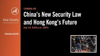 China's New Security Law and Hong Kong's Future