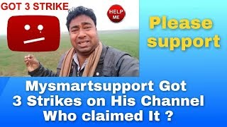 SOMEONE gave strikes TO MY SMART SUPPORT - PLEASE support my smart support