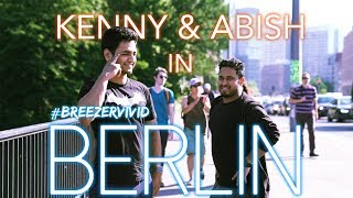 Messing Around in Berlin - Kenny Sebastian & Abish Mathew