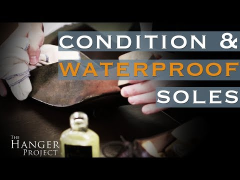 How to Condition & Waterproof Soles