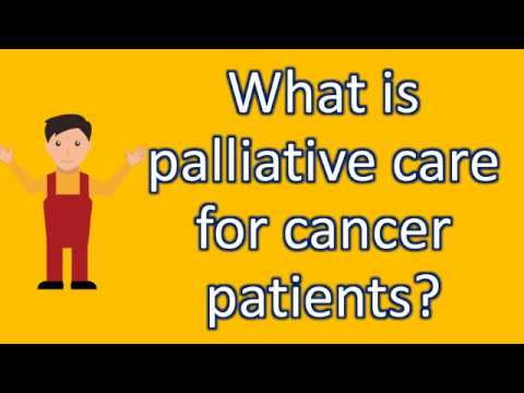 What is palliative care for cancer patients ? |Find Health Questions