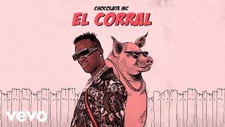 Chocolate MC - El Corral (Audio Oficial)