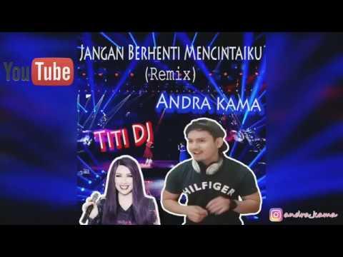 Download Titi DJ - Jangan Berhenti Mencintaiku - Andra Kama (REMIX) MP3 Gratis