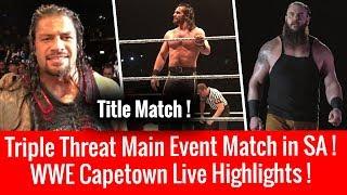 Roman Vs Braun Vs Elias ! WWE Live Capetown 4/18/2018 Highlights ! WWE Live Event 18 April 2018 !