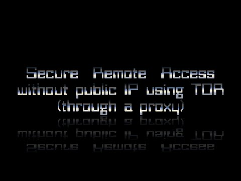 Secure Remote Access without public IP using TOR (through a proxy)