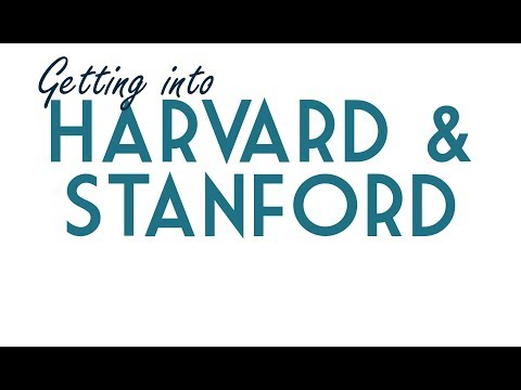 Getting into Harvard and Stanford: How to Earn Admission Into Elite Colleges