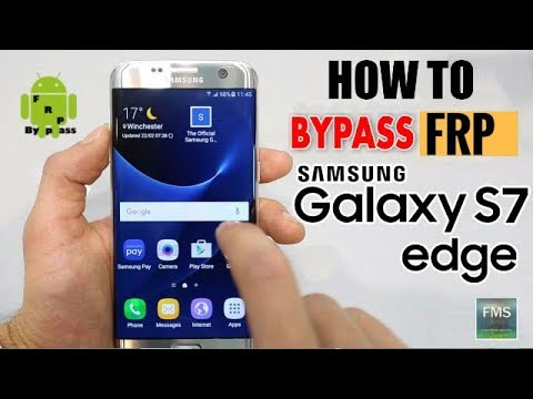 Samsung Galaxy S7 Edge (SM-G935F) FRP Lock Bypass Google Lock Remove Tested 100%   2017