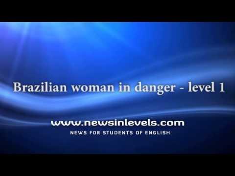Brazilian woman in danger - level 1