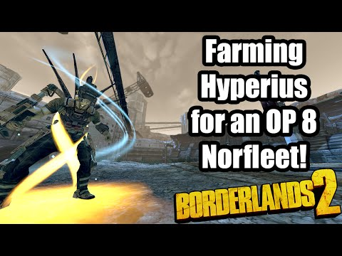 Borderlands 2: Farming Hyperius for a Norfleet! - PlayItHub