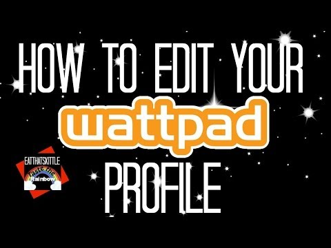 How to Edit a Wattpad Profile (Vid for beginners)