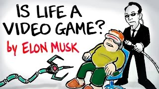 Is Life A Video Game? - Elon Musk