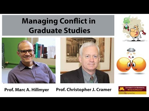 Managing Conflict in Graduate Studies (by Prof. Christopher Cramer and Prof. Marc Hillmyer)