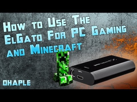 ElGato Game Capture Tip! A unique way to use it for PC Gaming and Minecraft. By Ohaple