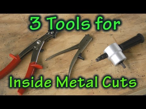 3 Tools Perfect for Inside Sheet Metal Cuts
