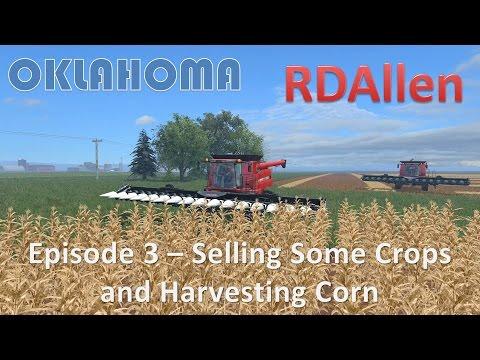 Farming Simulator 15 Oklahoma E3 - Selling Crops and Harvesting Corn