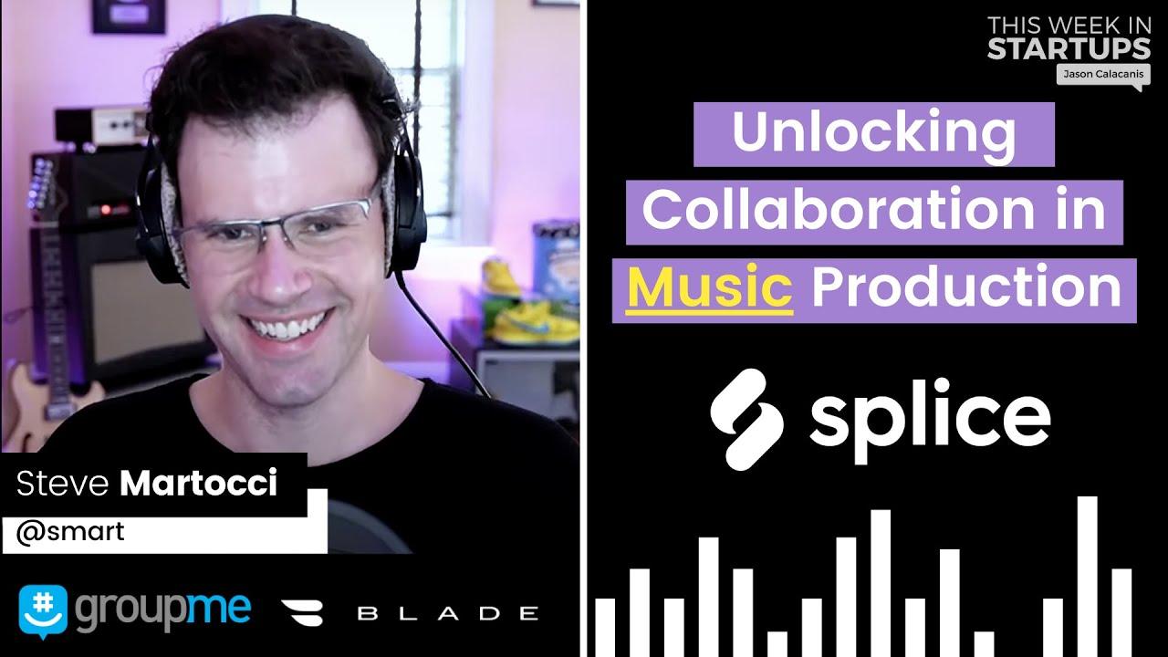 Next Unicorns: Splice CEO Steve Martocci, building the Github for music   E1265