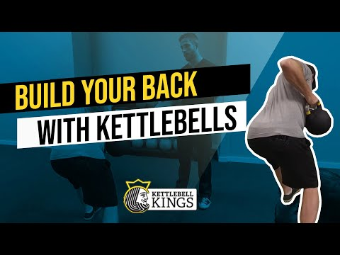 Kettlebell Kings Presents: Building Your Back Muscles With Kettlebells