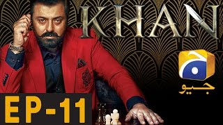 KHAN - Episode 11 | Har Pal Geo