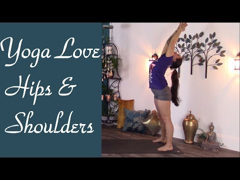 Yoga Love : Hips and Shoulders