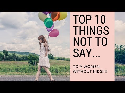 Infertility: Top 10 Things Not To Say To A Woman Without Kids!!!