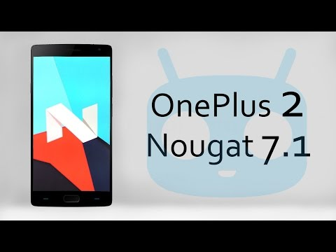 How To Install Android Nougat 7.1 on OnePlus 2 CyanogenMod 14.1 Review