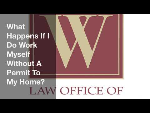 What Happens If I Do Work Myself Without A Permit To My Home?