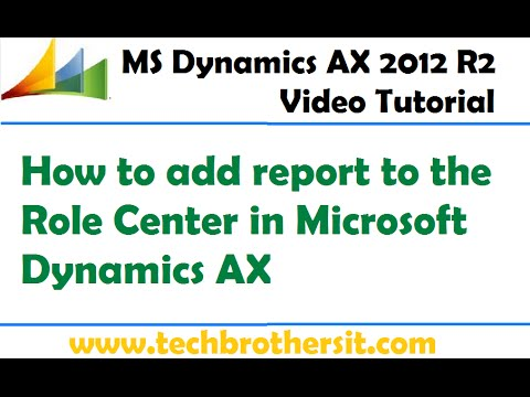 41-MS Dynamix AX 2012 Tutorial - How to add report to the Role Center in Microsoft Dynamics AX
