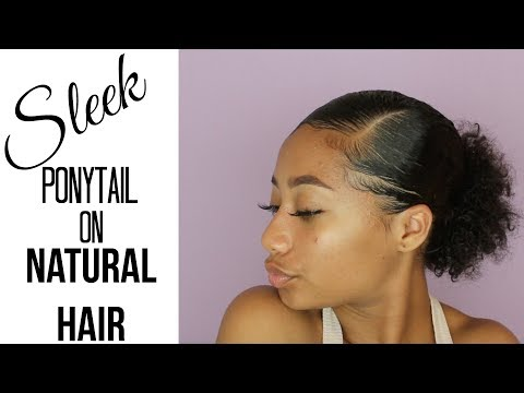 Sleek Ponytail on Natural Hair  Tatyana Celeste ❤︎