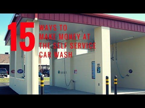 15 WAYS TO MAKE MONEY AT THE SELF SERVICE CARWASH