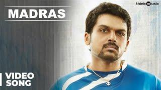 Madras Official Full Video Song | Madras | Karthi, Catherine Tresa | Santhosh Narayanan