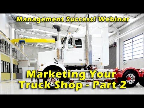 Marketing Your Truck Shop: Part 2 - Management Success Webinar