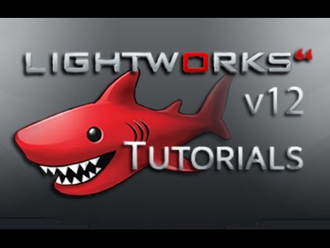 Lightworks 12 - Tutorial for Beginners [COMPLETE]