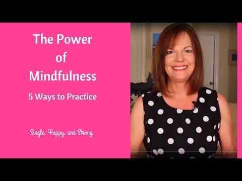 The Power of Mindfulness: 5 Ways to Practice