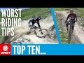 Top Ten Worst Mountain Bike Riding Tips