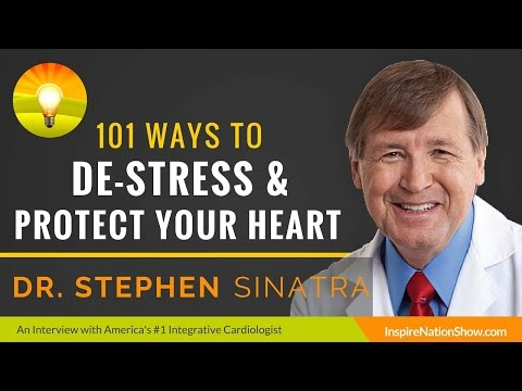 🌟 101 Ways to De-Stress & Protect Your Heart   Dr. Stephen Sinatra, America's #1 Cardiologist