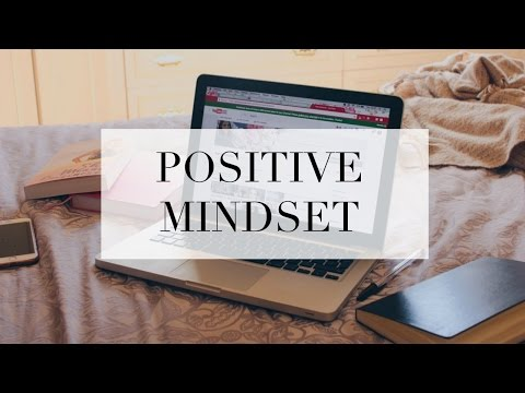 How To Develop A Positive Mindset 💗