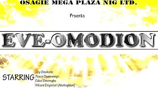 Eve-Omodion [2in1] - Latest Benin Movies