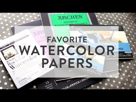 Favorite Watercolor Papers - What I recommend & use
