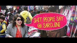 Shit People Say: Sarojini Nagar Edition