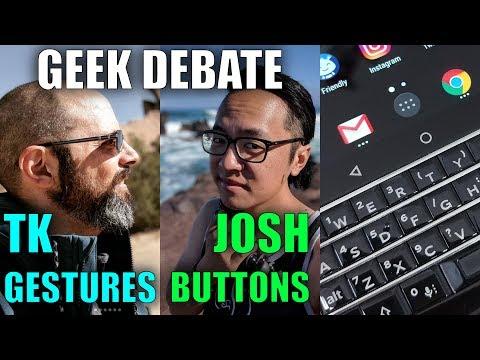Smartphone Buttons are BETTER than Gestures! GEEK DEBATE! Joshua Vergara and TK Bay!