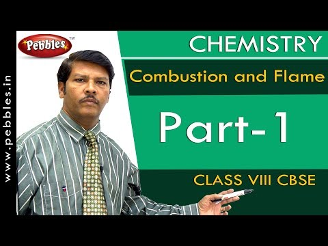 Part-1 : Combustion and Flame | Chemistry | Class 8 | CBSE Syllabus