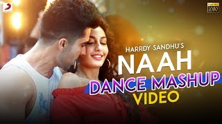 Harrdy Sandhu - Naah | Nora Fatehi | Official Dance Mashup Video
