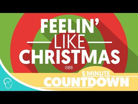 OBB - Feelin' Like Christmas (5 Minute Countdown) (4K)