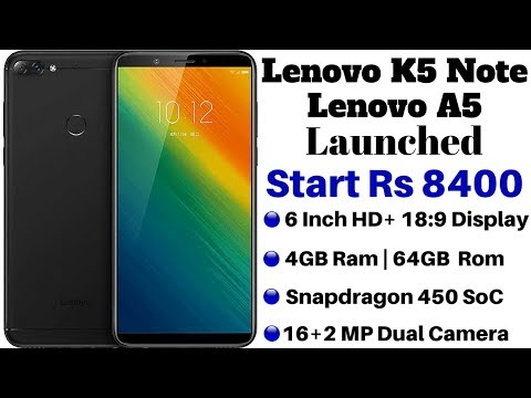 Lenovo A5 And Lenovo K5 Note (2018) With 18:9 Displays Launched | Price,Specifications,Details.