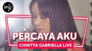 PERCAYA AKU - CHINTYA GABRIELLA LIVE
