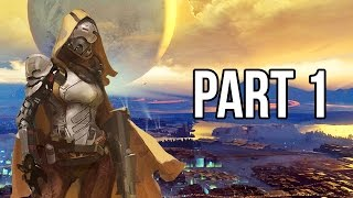Destiny Gameplay Walkthrough - Part 1 - FULL GAME Intro/Mission 1 (PS4/XB1 1080p HD)