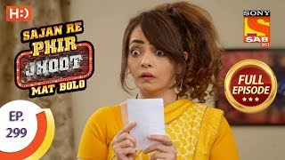 Sajan Re Phir Jhoot Mat Bolo - Ep 299 - Full Episode - 19th July, 2018